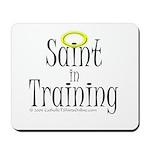Saint in Training Mousepad