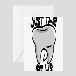 Just the Tooth Of Us Greeting Cards