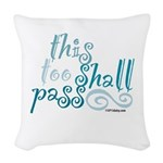 This Too Shall Pass Woven Throw Pillow