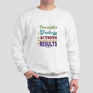 Thought + Feeling + Action = Results Sweatshirt
