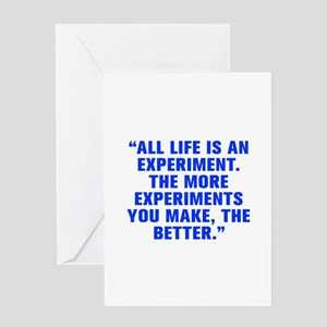 All life is an experiment The more experiments you