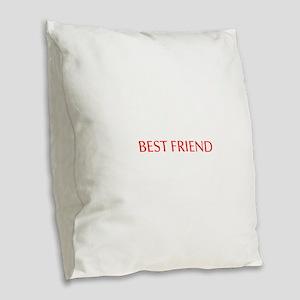 Best friend-Opt red Burlap Throw Pillow