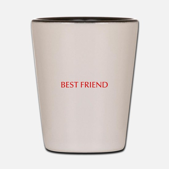 Best friend-Opt red Shot Glass
