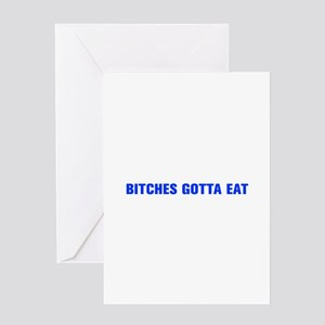 Bitches gotta eat-Akz blue Greeting Cards