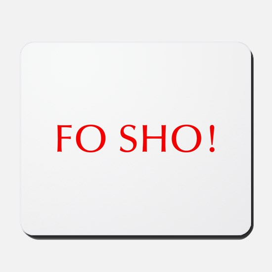 Fo sho-Opt red Mousepad