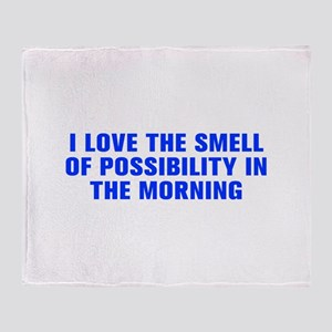 I love the smell of possibility in the morning-Akz