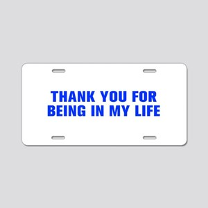 Thank you for being in my life-Akz blue Aluminum L