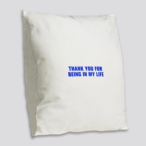 Thank you for being in my life-Akz blue Burlap Thr