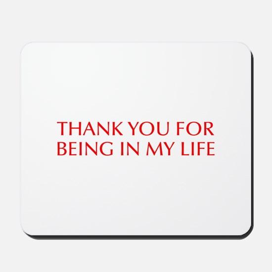 Thank you for being in my life-Opt red Mousepad
