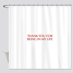 Thank you for being in my life-Opt red Shower Curt