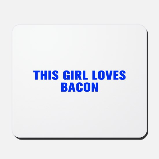 This girl loves bacon-Akz blue Mousepad