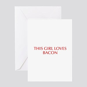 This girl loves bacon-Opt red Greeting Cards