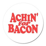 Achin for Bacon Round Car Magnet