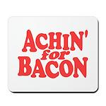 Achin for Bacon Mousepad