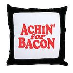 Achin for Bacon Throw Pillow