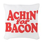Achin for Bacon Woven Throw Pillow