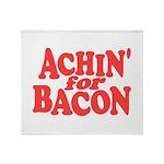 Achin for Bacon Throw Blanket