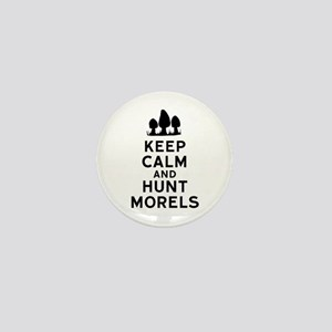 Keep Calm and Hunt Morels Mini Button