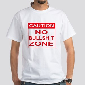 CAUTION SIGN - no bullshit zone T-Shirt