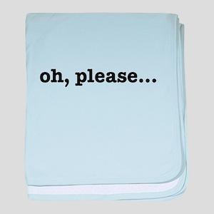 Oh, please... baby blanket