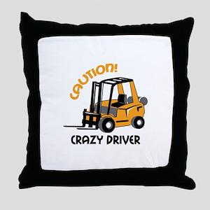 CRAZY FORFLIFT DRIVER Throw Pillow
