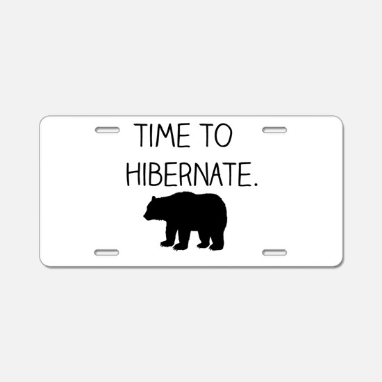 Time to Hibernate Aluminum License Plate