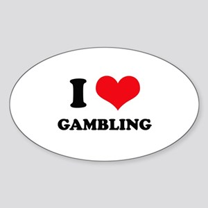 I Love Gambling Oval Sticker