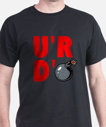 YOURE DBOMB T-Shirt