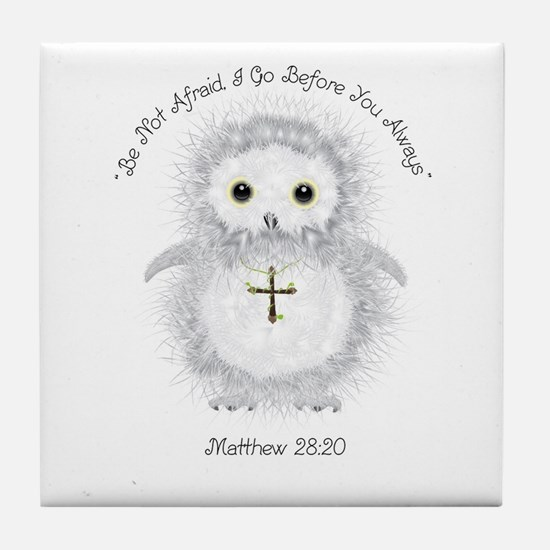 Be Not Afraid Matthew 28:20 Tile Coaster