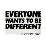 Everyone wants to be different Magnets