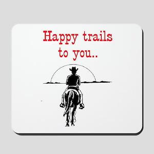 HAPPY TRAILS Mousepad