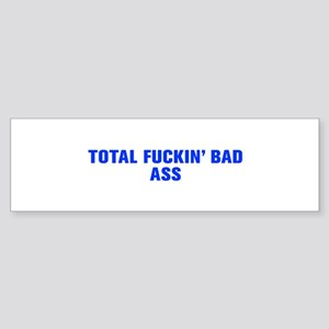 Total fuckin bad ass-Akz blue Bumper Sticker
