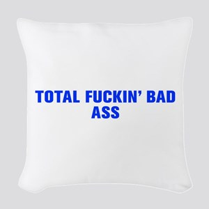 Total fuckin bad ass-Akz blue Woven Throw Pillow