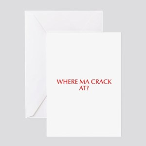 Where ma crack at-Opt red Greeting Cards