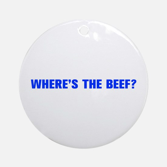 Where s the Beef-Akz blue Ornament (Round)