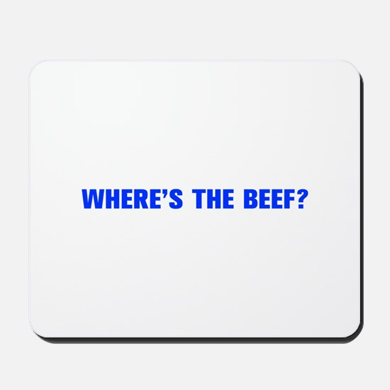 Where s the Beef-Akz blue Mousepad