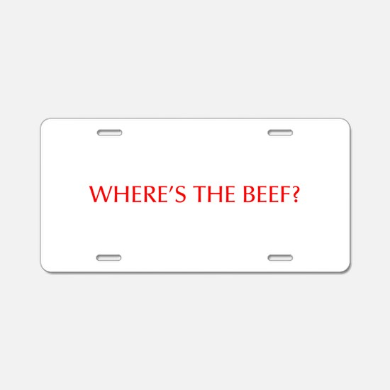 Where s the Beef-Opt red Aluminum License Plate