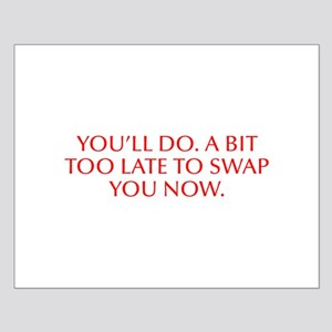 you ll do A bit too late to swap you now-Opt red P