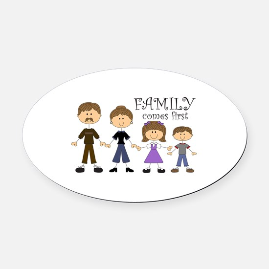 Family Comes First Oval Car Magnet
