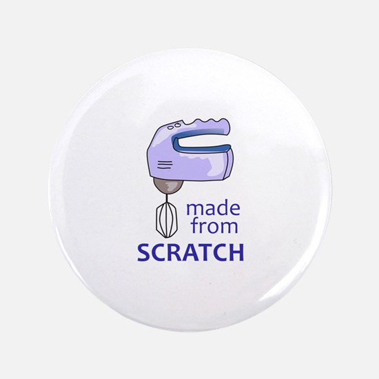 """MADE FROM SCRATCH 3.5"""" Button"""