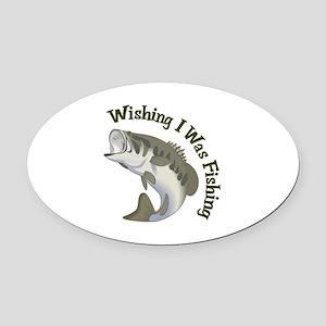 WISHING I WAS FISHING Oval Car Magnet