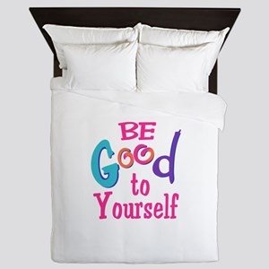 BE GOOD TO YOURSELF Queen Duvet