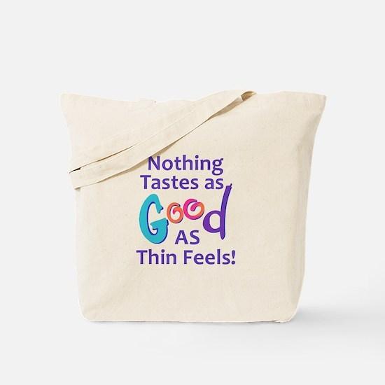 NOTHING TASTES AS GOOD Tote Bag