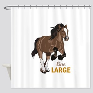 LIVE LARGE Shower Curtain