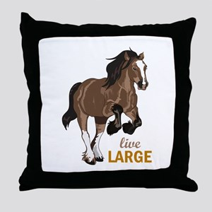 LIVE LARGE Throw Pillow