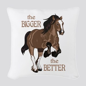 THE BIGGER THE BETTER Woven Throw Pillow