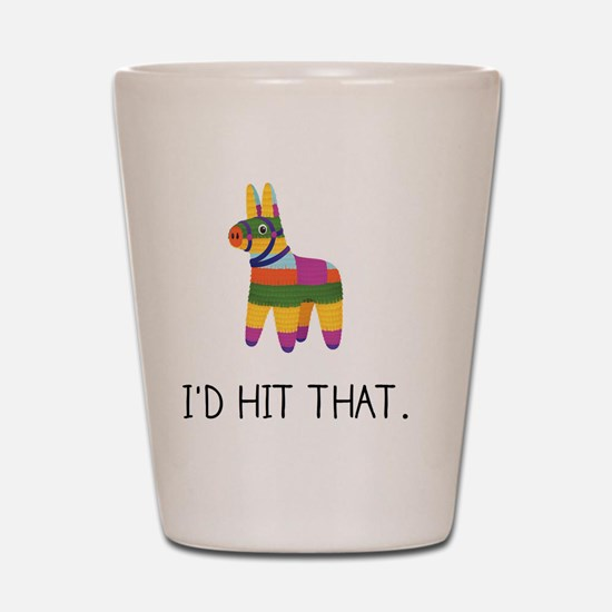 Hit That Shot Glass