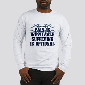 Pain is Inevitable Quote Long Sleeve T-Shirt