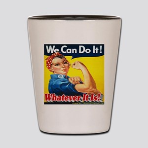 We Can Do It Whatever It Is Shot Glass