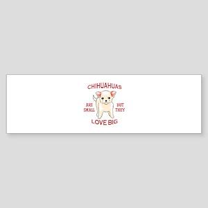 CHIHUAHUAS LOVE BIG Bumper Sticker